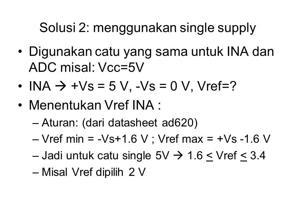 Solusi 2: menggunakan single supply