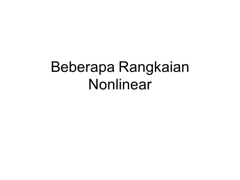 Beberapa Rangkaian Nonlinear