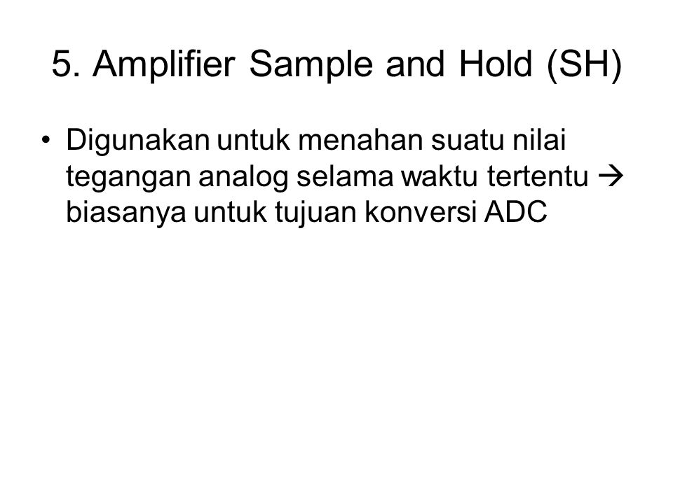 5. Amplifier Sample and Hold (SH)