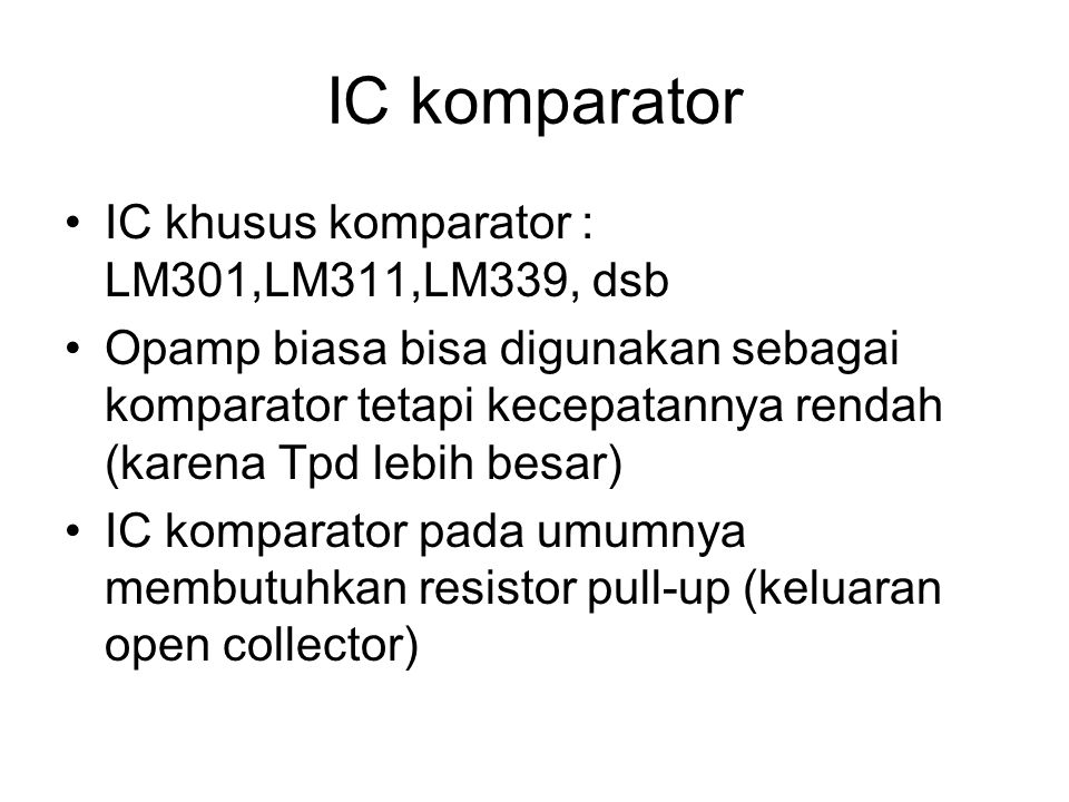 IC komparator IC khusus komparator : LM301,LM311,LM339, dsb