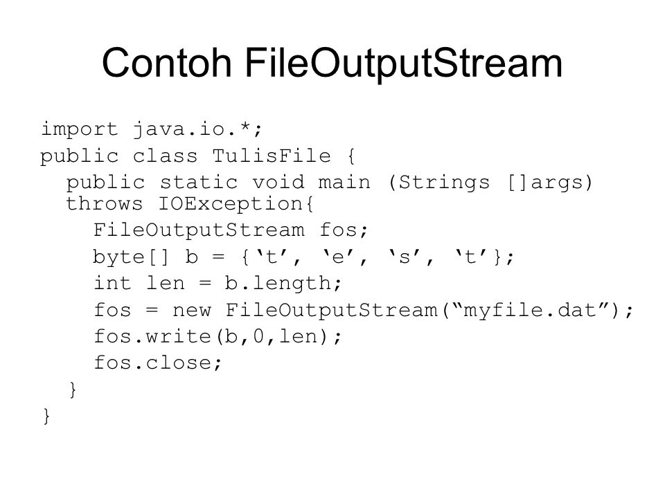Contoh FileOutputStream