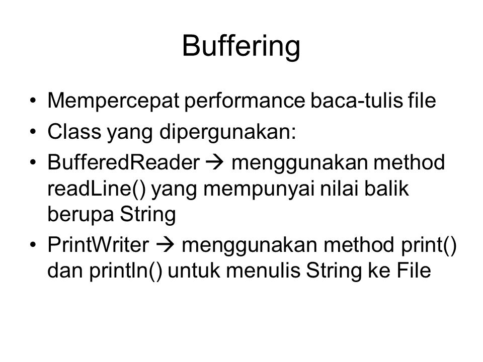 Buffering Mempercepat performance baca-tulis file