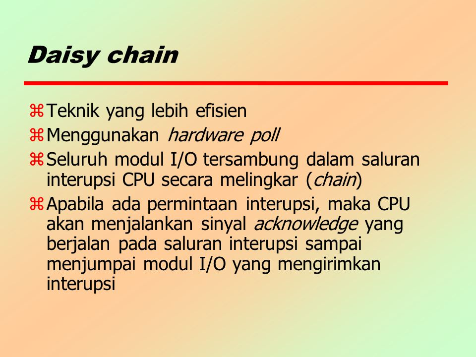 Daisy chain Teknik yang lebih efisien Menggunakan hardware poll