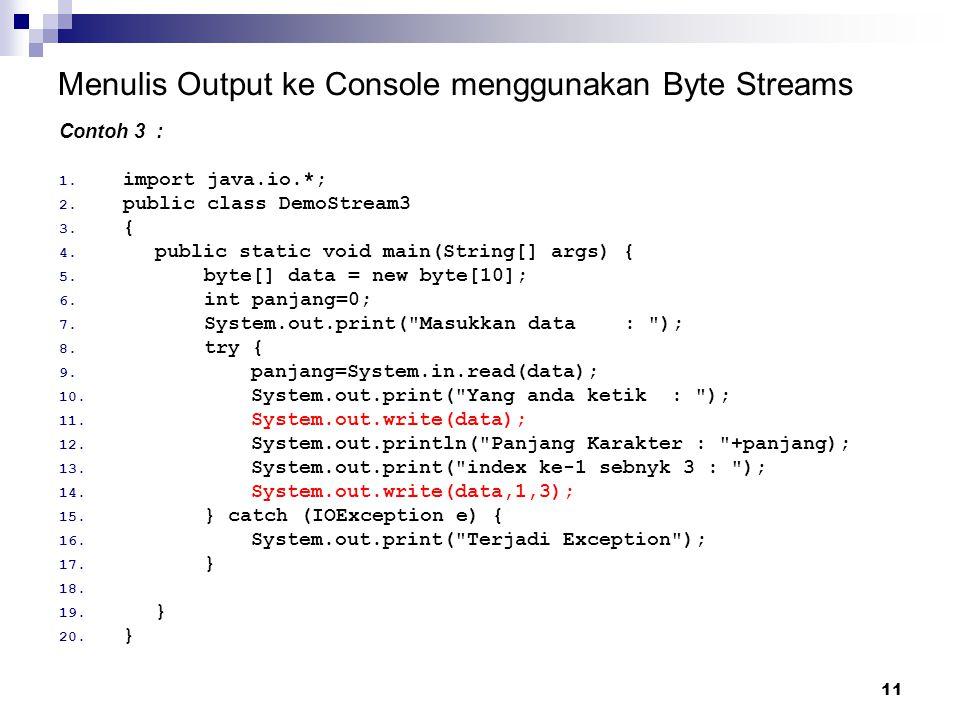 Menulis Output ke Console menggunakan Byte Streams