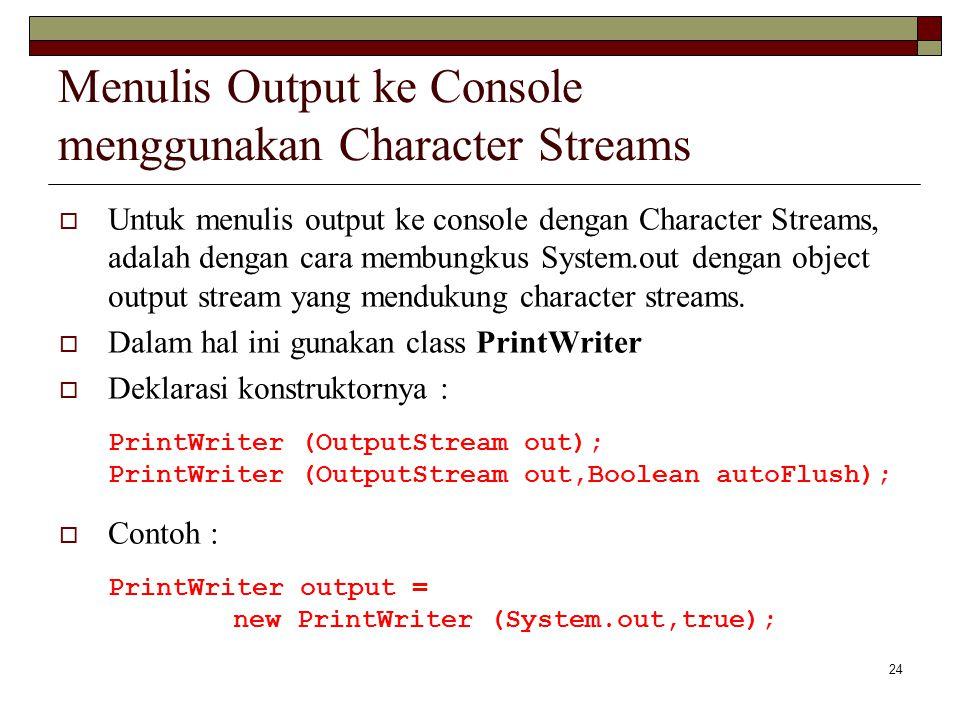 Menulis Output ke Console menggunakan Character Streams