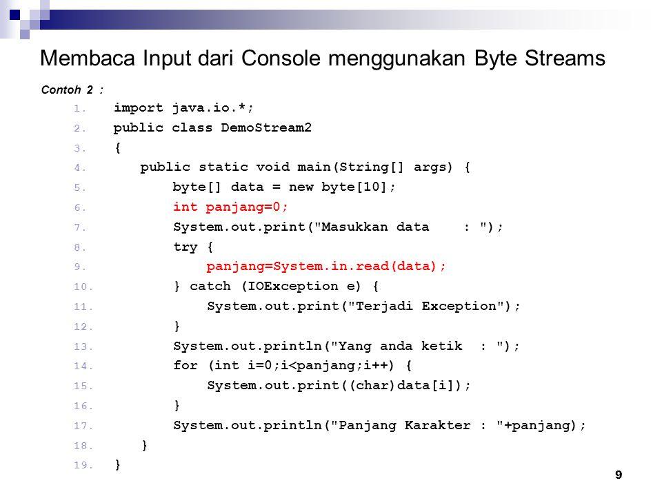 Membaca Input dari Console menggunakan Byte Streams