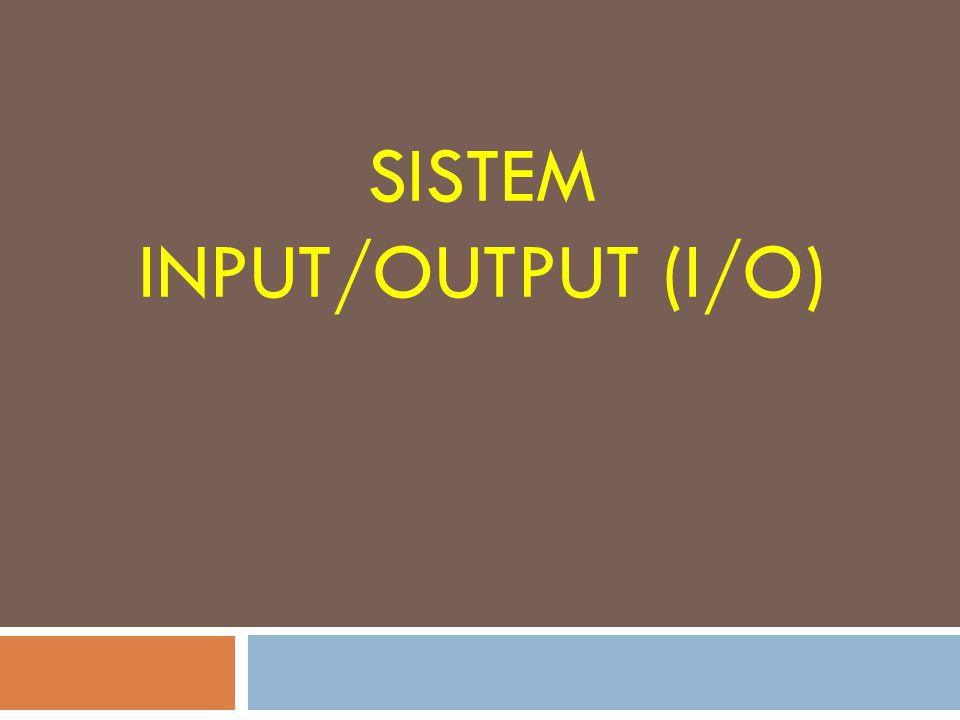 Sistem Input/output (I/O)