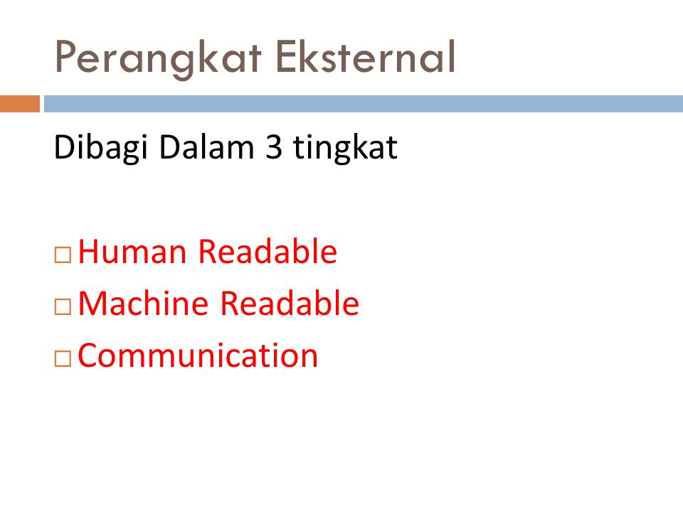 Perangkat Eksternal Dibagi Dalam 3 tingkat Human Readable