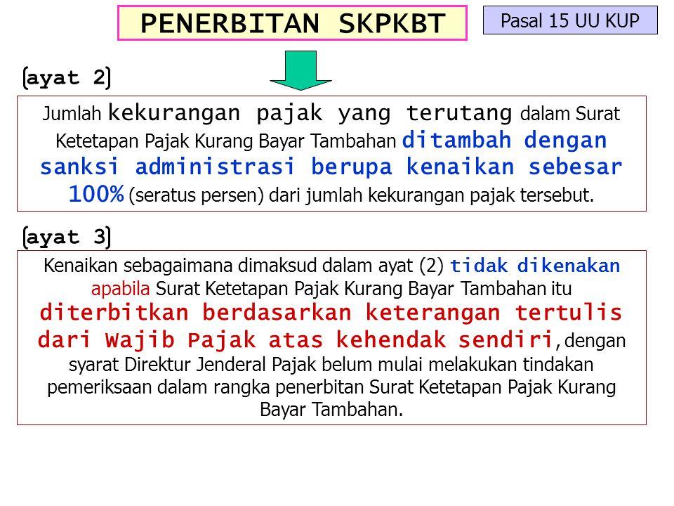 PENERBITAN SKPKBT ayat 2 ayat 3 Pasal 15 UU KUP