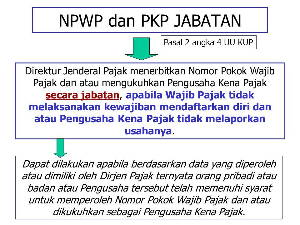 NPWP dan PKP JABATAN Pasal 2 angka 4 UU KUP.
