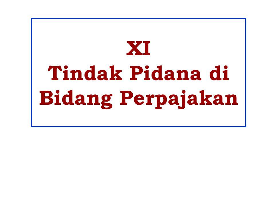 XI Tindak Pidana di Bidang Perpajakan
