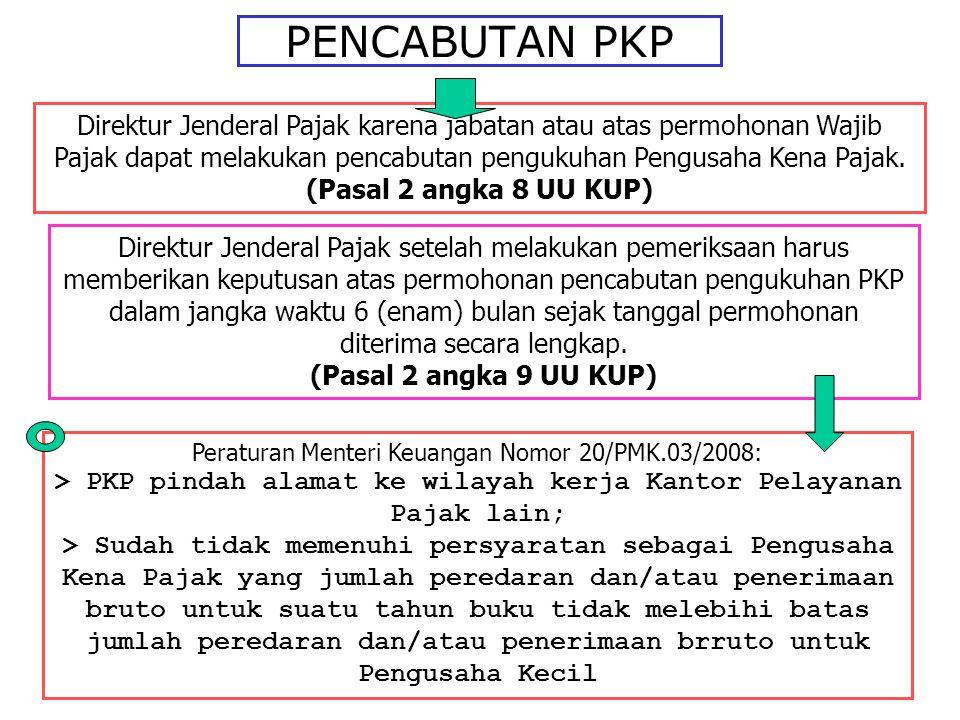 > PKP pindah alamat ke wilayah kerja Kantor Pelayanan Pajak lain;