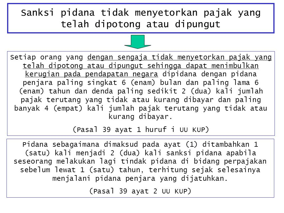(Pasal 39 ayat 1 huruf i UU KUP)