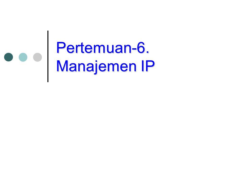 Pertemuan-6. Manajemen IP