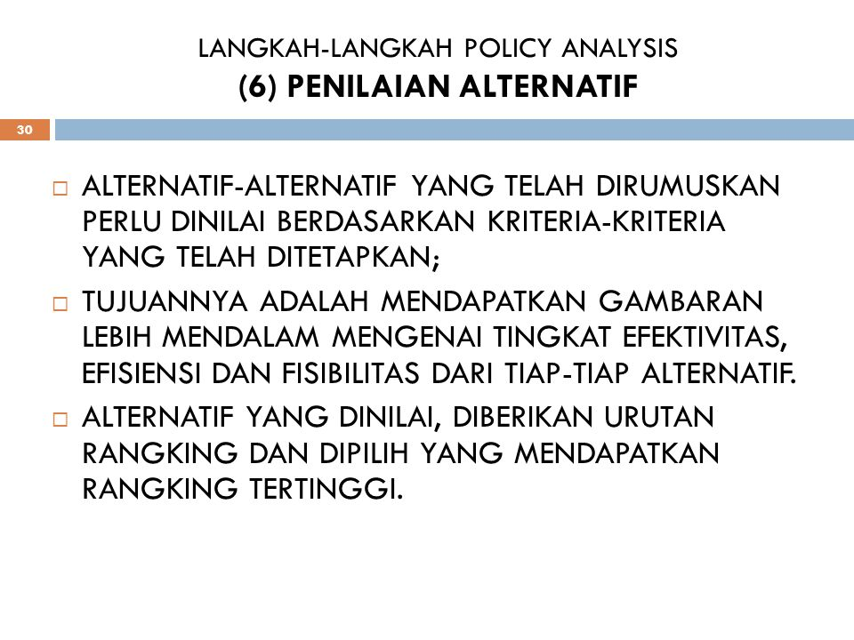 LANGKAH-LANGKAH POLICY ANALYSIS (6) PENILAIAN ALTERNATIF