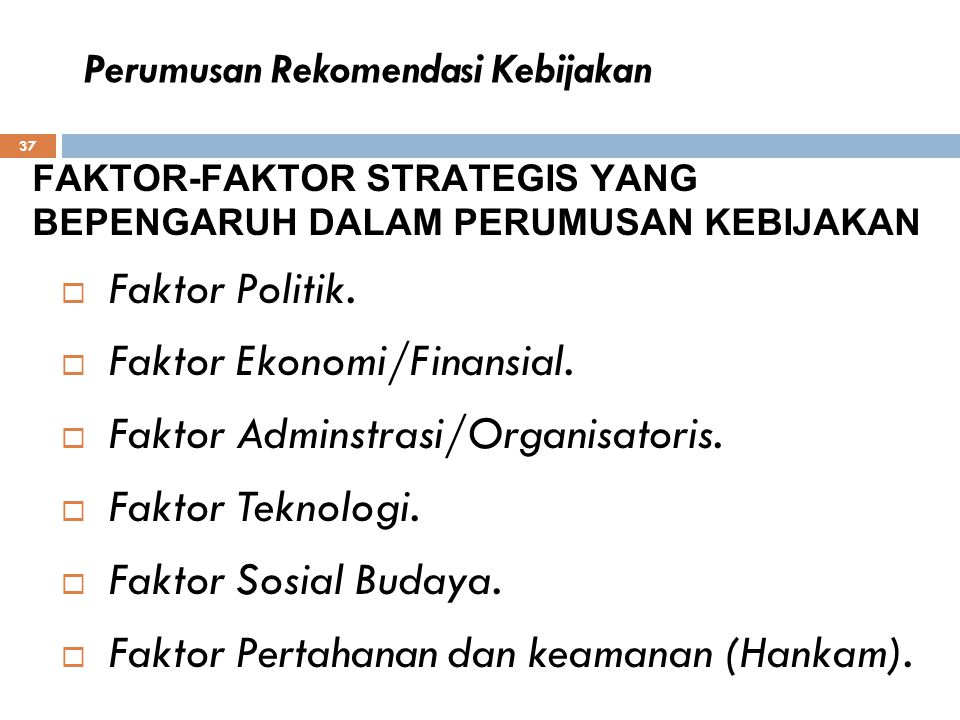 Faktor Ekonomi/Finansial. Faktor Adminstrasi/Organisatoris.