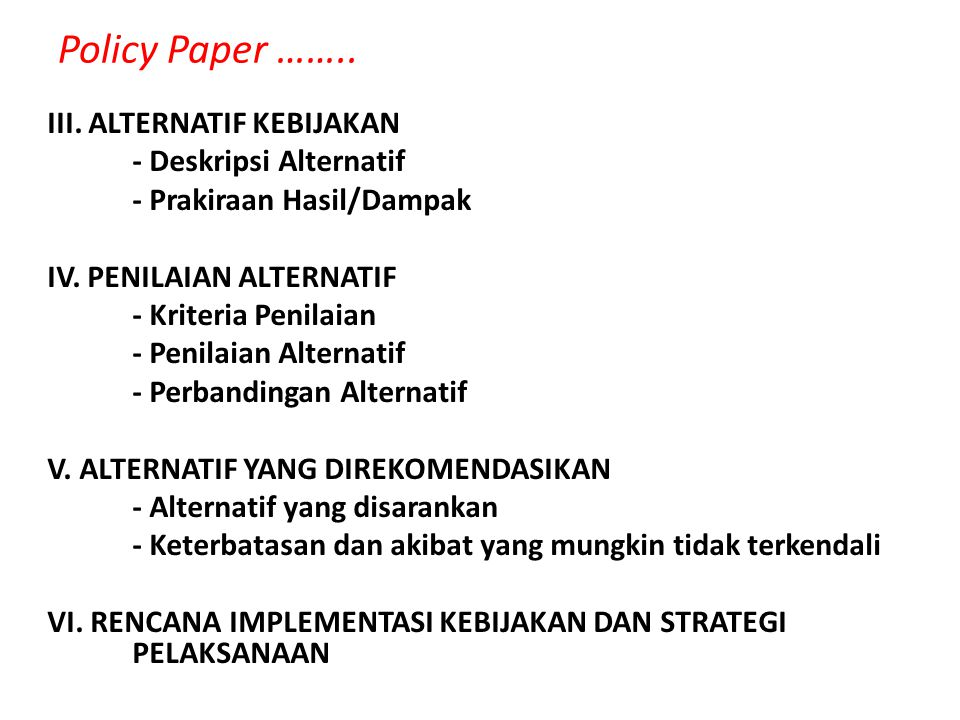 Policy Paper …….. III. ALTERNATIF KEBIJAKAN - Deskripsi Alternatif