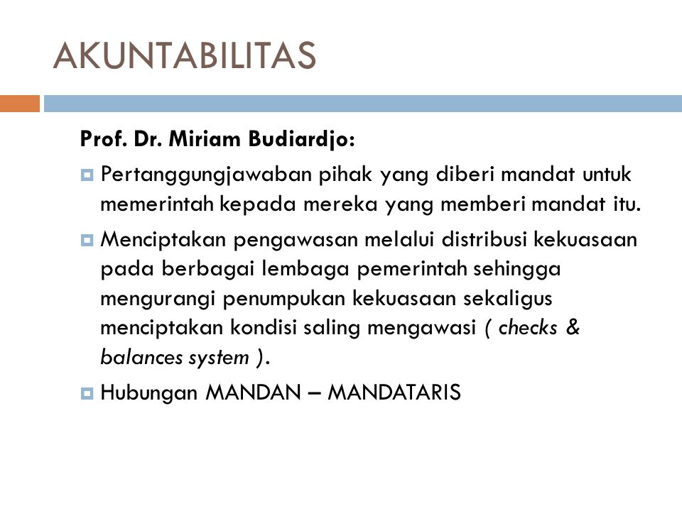 AKUNTABILITAS Prof. Dr. Miriam Budiardjo: