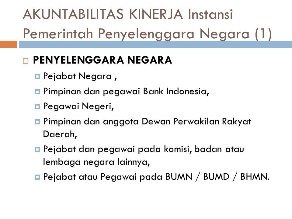 AKUNTABILITAS KINERJA Instansi Pemerintah Penyelenggara Negara (1)