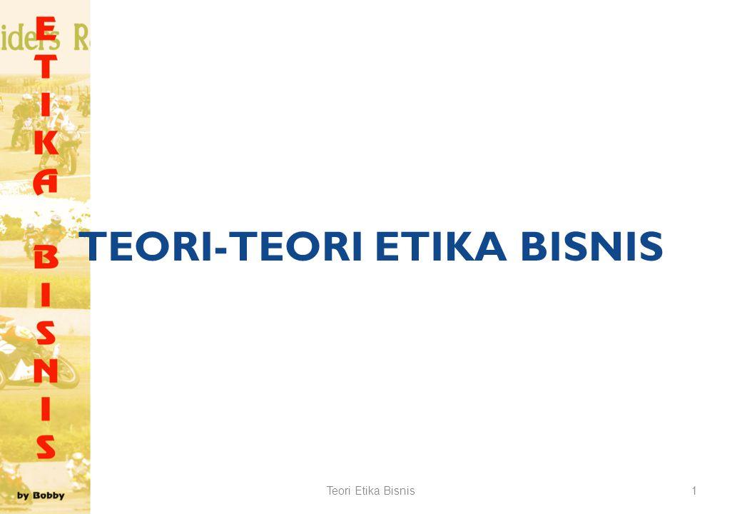 TEORI-TEORI ETIKA BISNIS