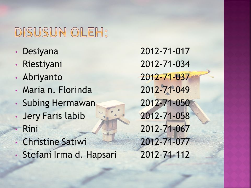 Disusun Oleh: Desiyana 2012-71-017 Riestiyani 2012-71-034