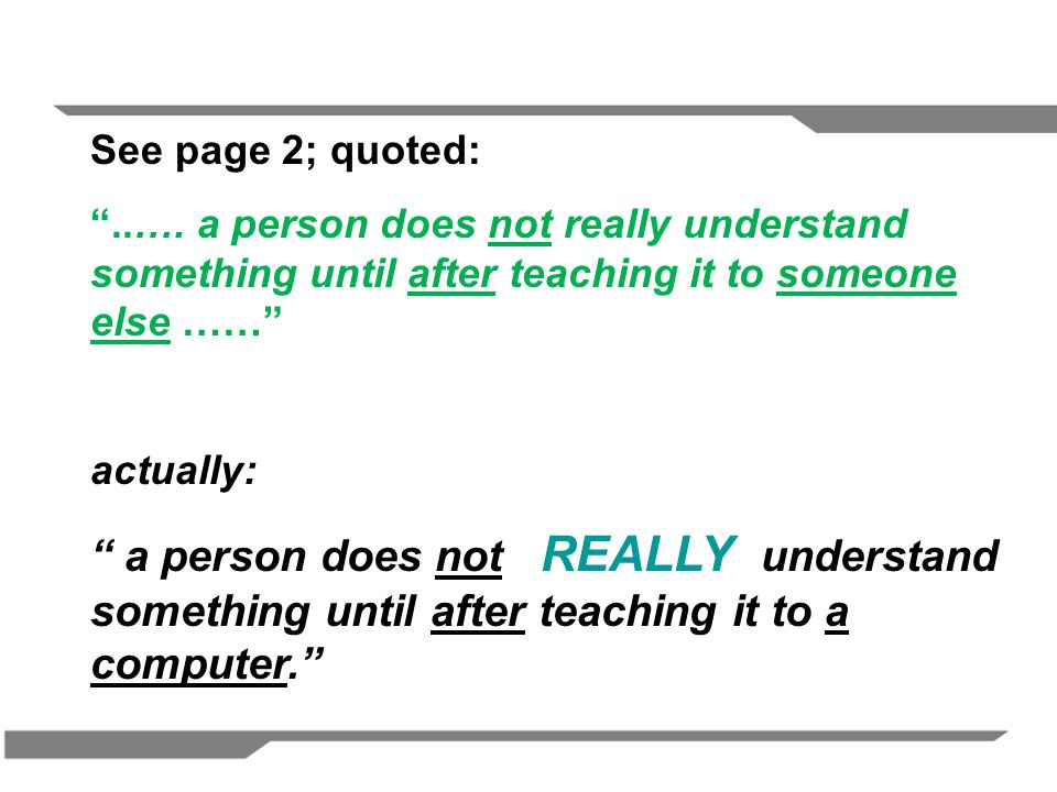 See page 2; quoted: ..…. a person does not really understand something until after teaching it to someone else ……