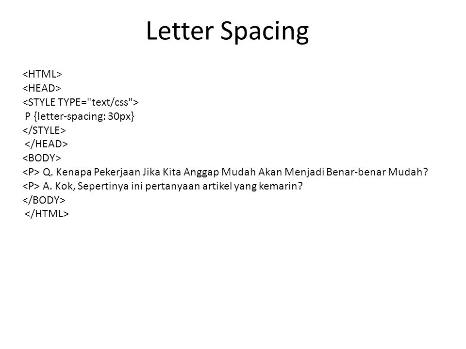 Letter Spacing <HTML> <HEAD> <STYLE TYPE= text/css >