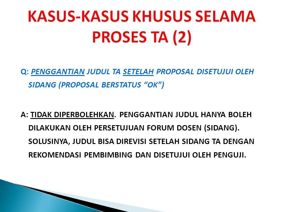 KASUS-KASUS KHUSUS SELAMA PROSES TA (2)