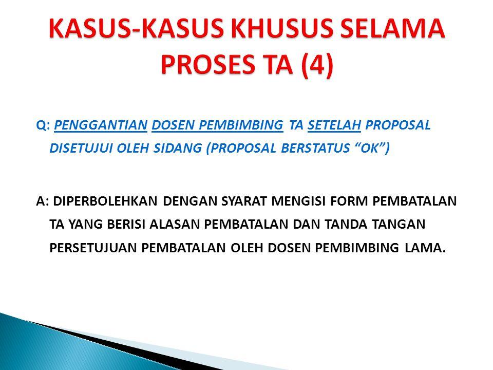 KASUS-KASUS KHUSUS SELAMA PROSES TA (4)