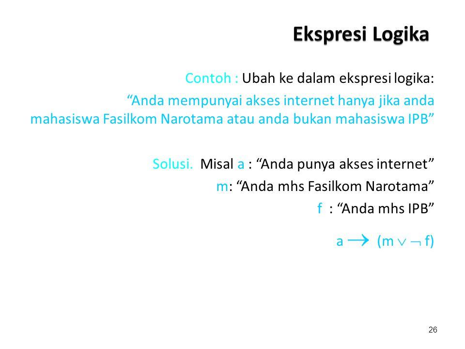 Ekspresi Logika Contoh : Ubah ke dalam ekspresi logika: