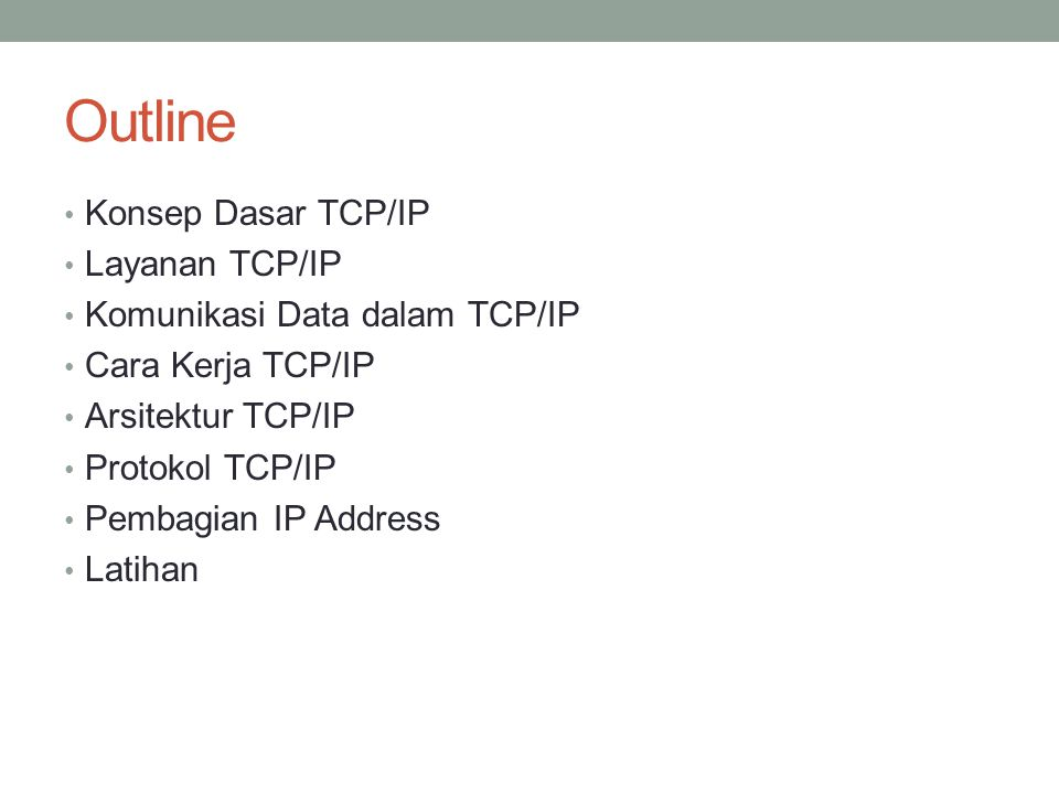 Outline Konsep Dasar TCP/IP Layanan TCP/IP