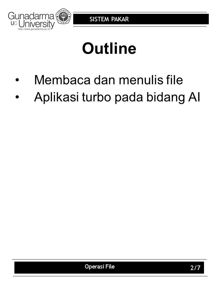 Outline Membaca dan menulis file Aplikasi turbo pada bidang AI