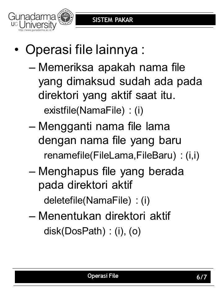 Operasi file lainnya : Memeriksa apakah nama file yang dimaksud sudah ada pada direktori yang aktif saat itu.