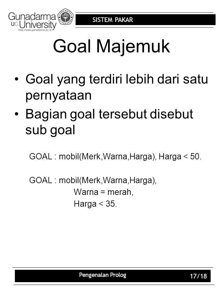 Goal Majemuk Goal yang terdiri lebih dari satu pernyataan