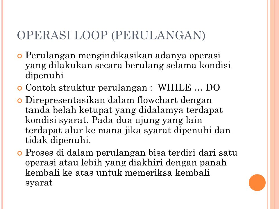 OPERASI LOOP (PERULANGAN)