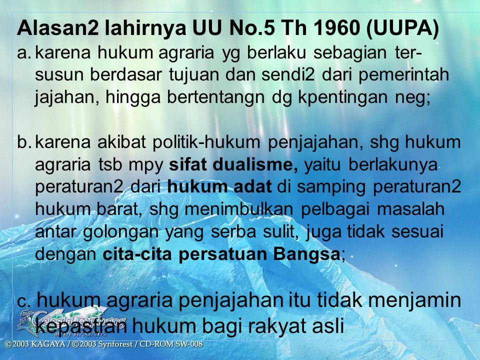 Alasan2 lahirnya UU No.5 Th 1960 (UUPA)
