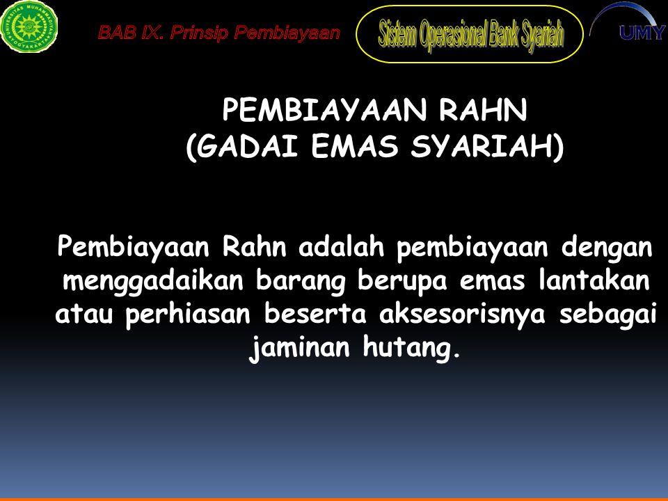 PEMBIAYAAN RAHN (GADAI EMAS SYARIAH)