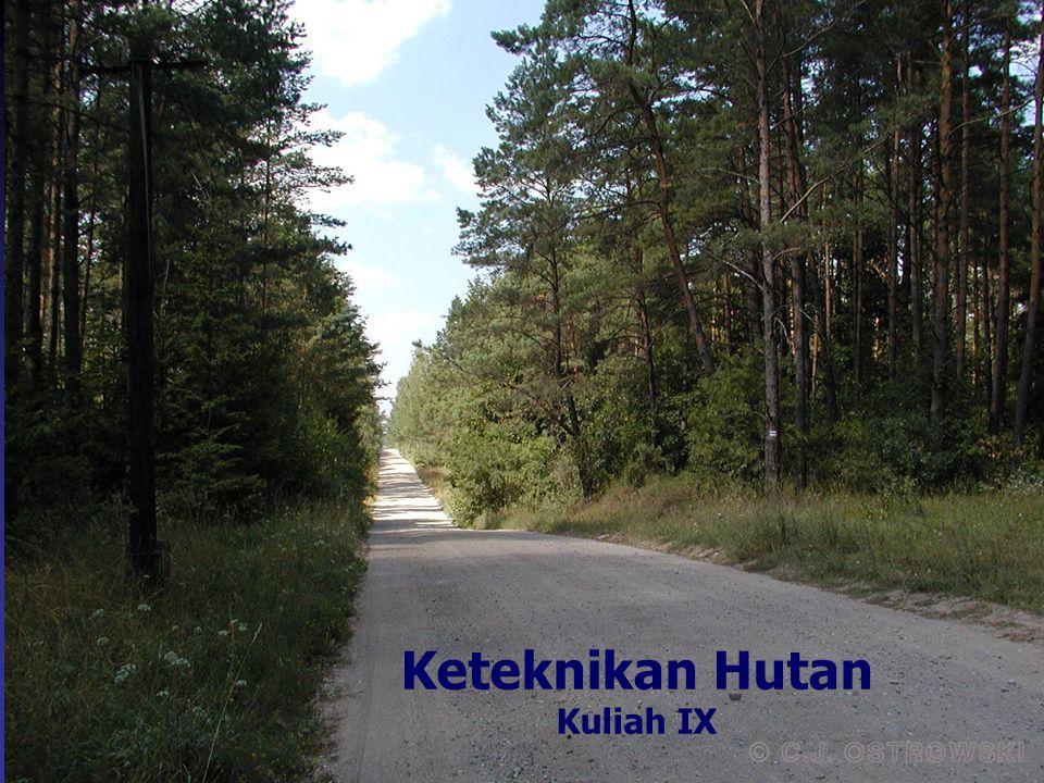 Keteknikan Hutan Kuliah IX Kuliah 2