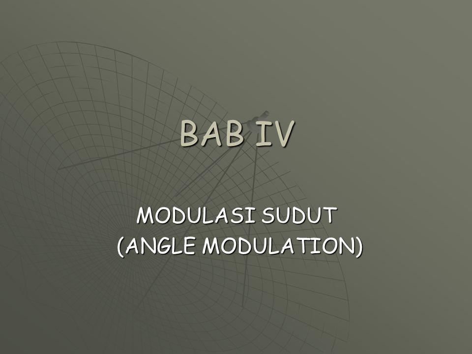 MODULASI SUDUT (ANGLE MODULATION)