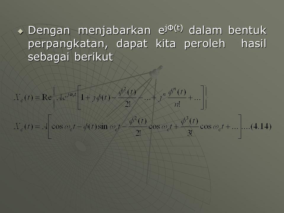 Dengan menjabarkan ejΦ(t) dalam bentuk perpangkatan, dapat kita peroleh hasil sebagai berikut