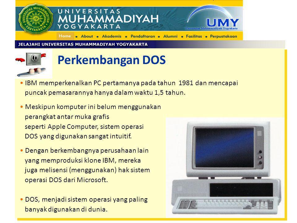 Perkembangan DOS IBM memperkenalkan PC pertamanya pada tahun 1981 dan mencapai. puncak pemasarannya hanya dalam waktu 1,5 tahun.