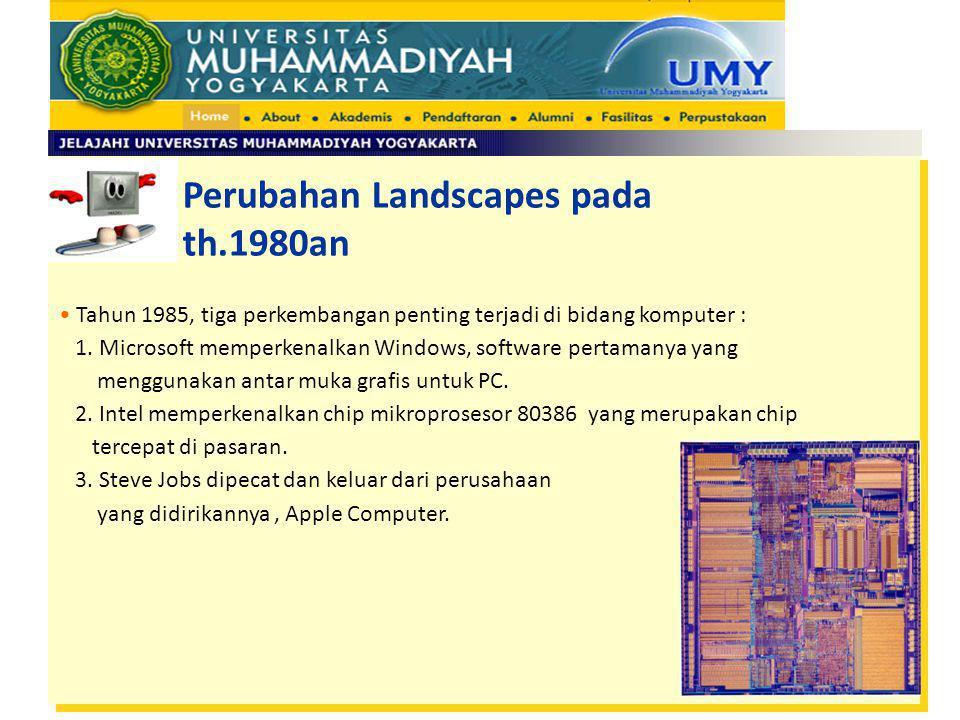 Perubahan Landscapes pada th.1980an