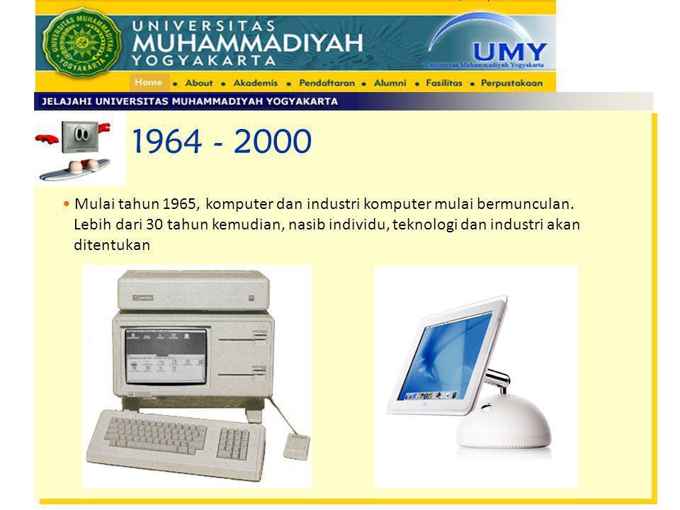 1964 - 2000 Mulai tahun 1965, komputer dan industri komputer mulai bermunculan.