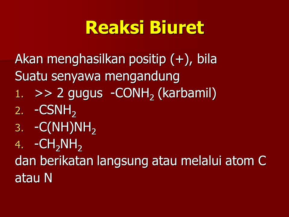 Reaksi Biuret Akan menghasilkan positip (+), bila