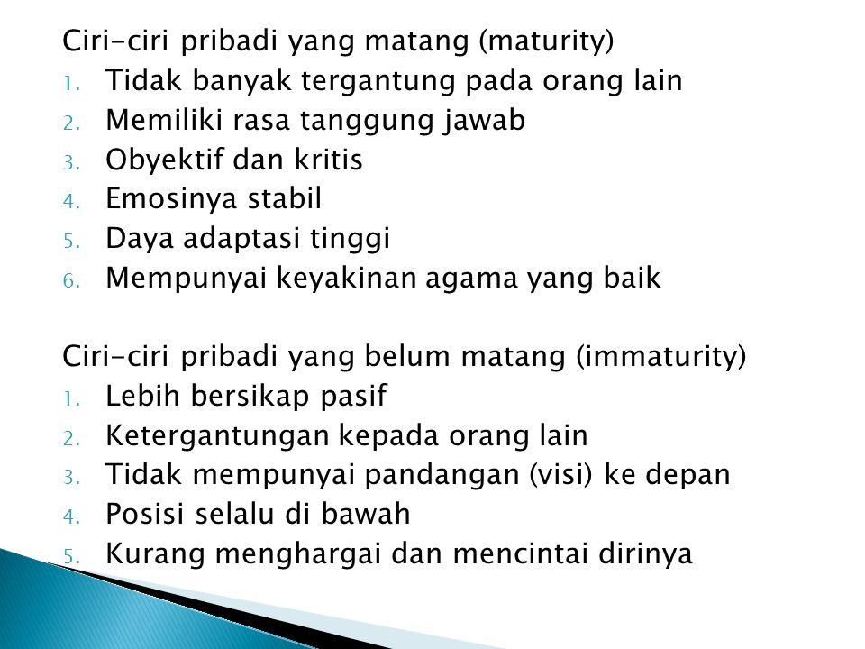 Ciri-ciri pribadi yang matang (maturity)