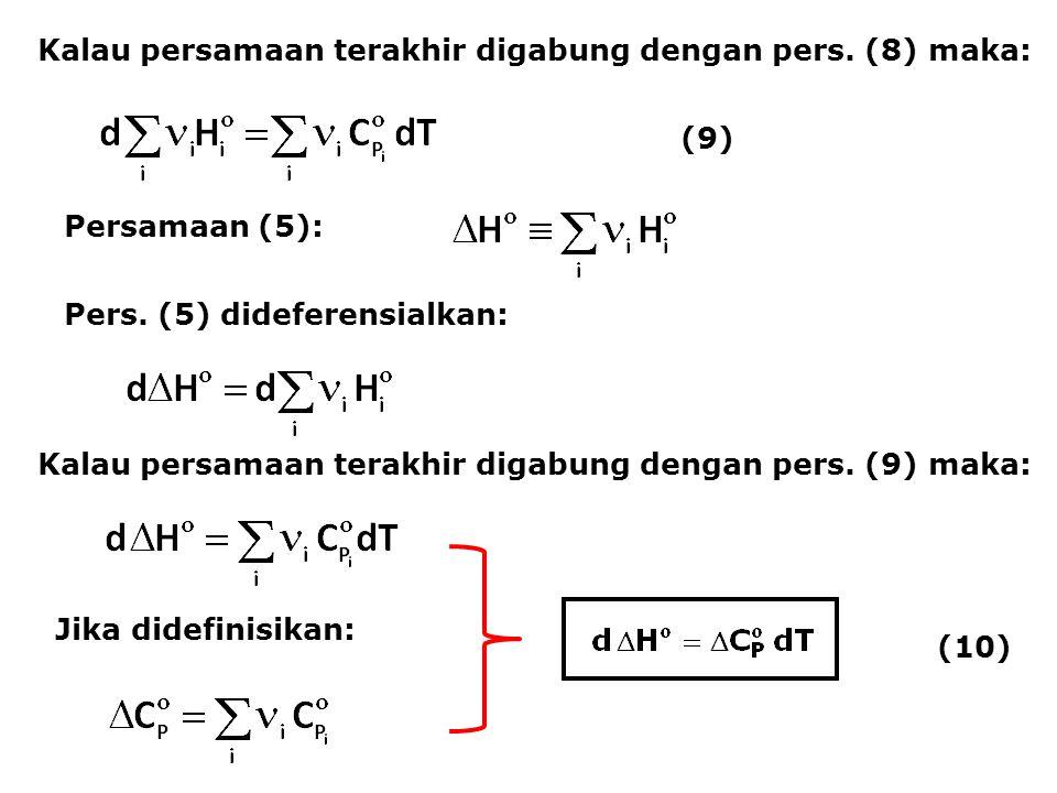 Kalau persamaan terakhir digabung dengan pers. (8) maka: