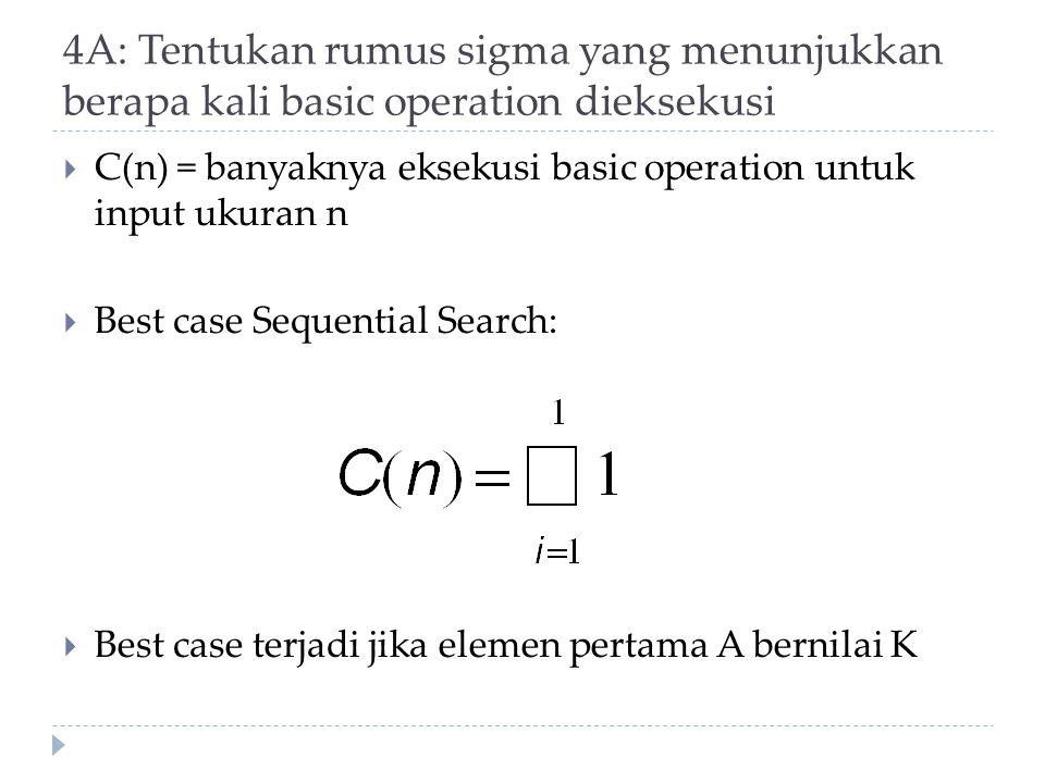 4A: Tentukan rumus sigma yang menunjukkan berapa kali basic operation dieksekusi
