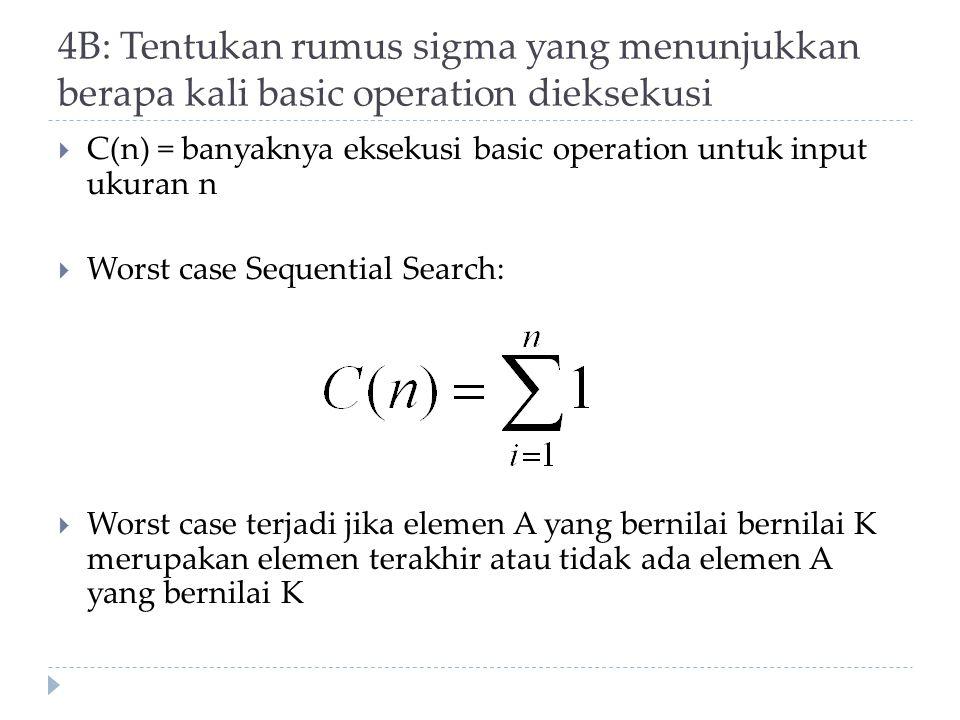 4B: Tentukan rumus sigma yang menunjukkan berapa kali basic operation dieksekusi