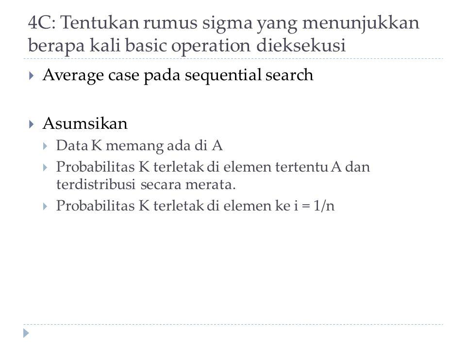 4C: Tentukan rumus sigma yang menunjukkan berapa kali basic operation dieksekusi