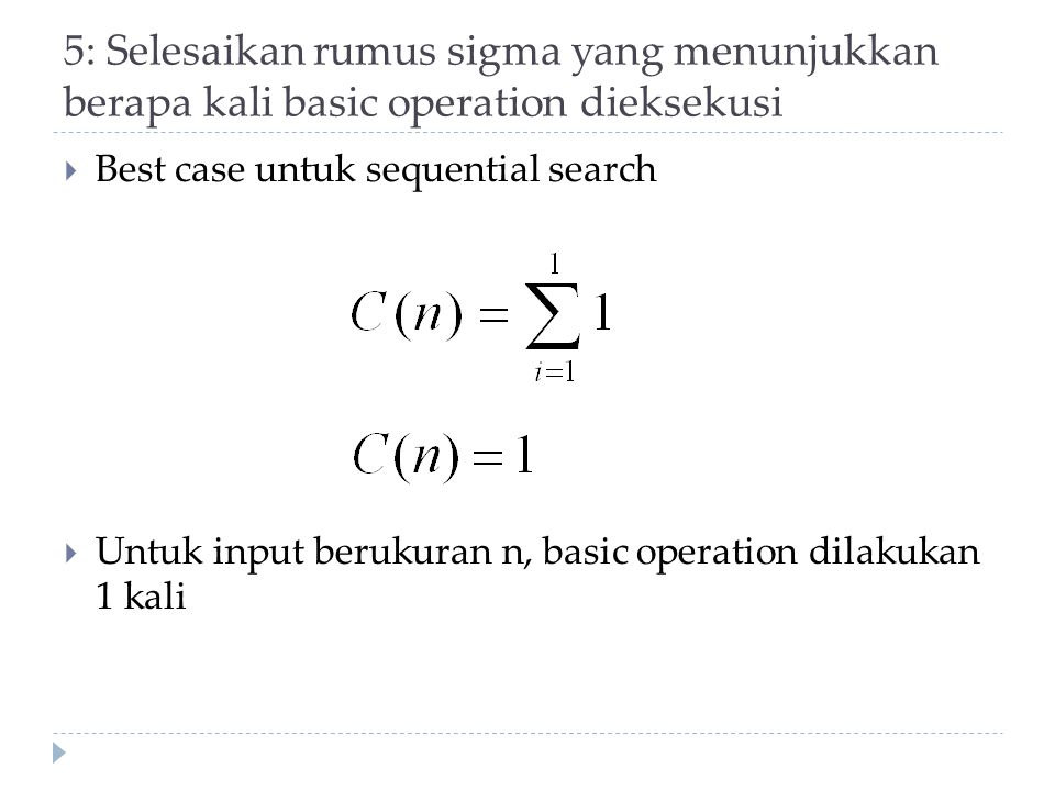 5: Selesaikan rumus sigma yang menunjukkan berapa kali basic operation dieksekusi